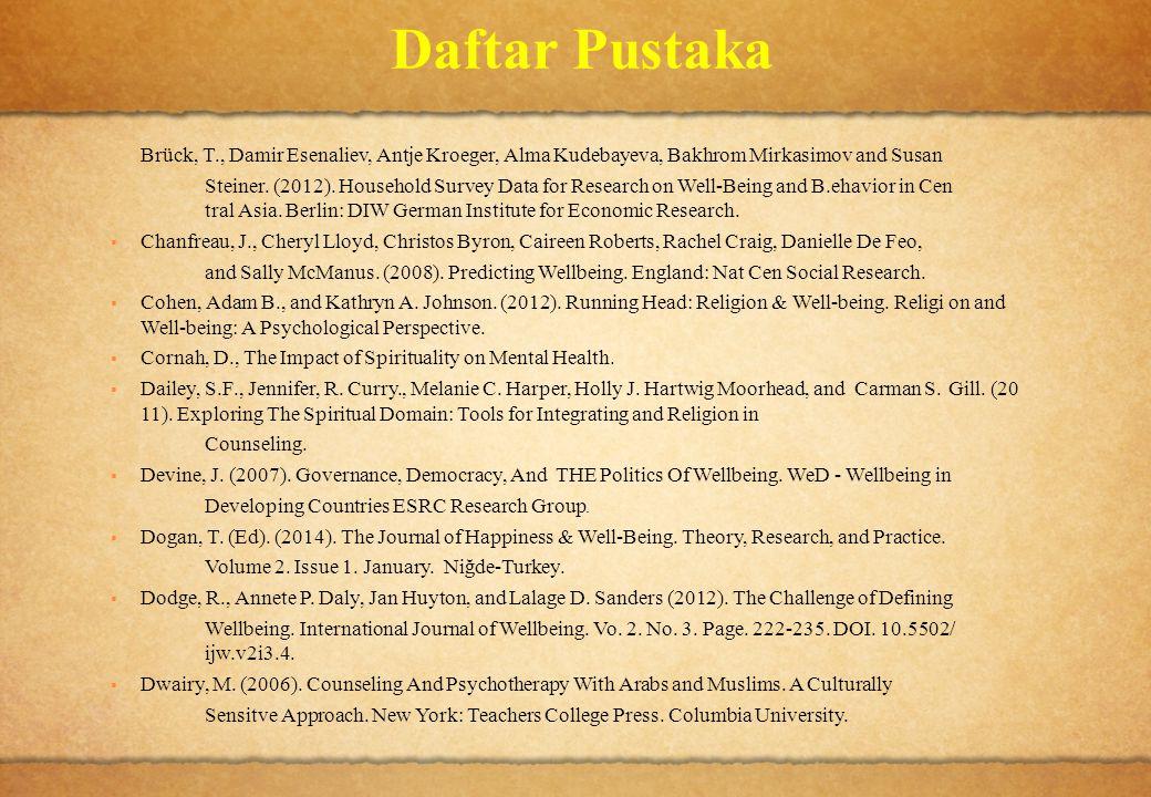 Daftar Pustaka Brück, T., Damir Esenaliev, Antje Kroeger, Alma Kudebayeva, Bakhrom Mirkasimov and Susan Steiner. (2012). Household Survey Data for Res