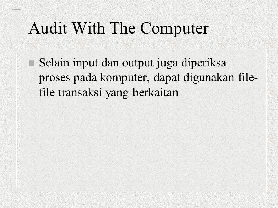 Audit Through The Computer n Melaksanakan pekerjaan audit dengan bantuan komputer