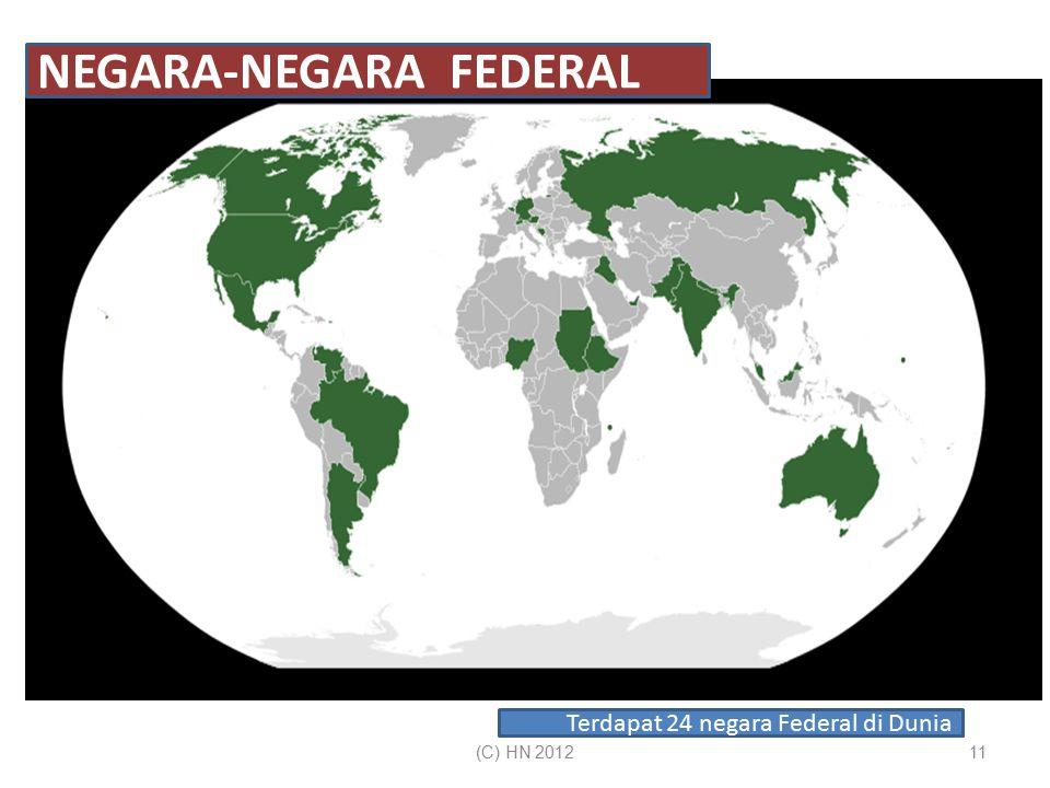 11 NEGARA-NEGARA FEDERAL Terdapat 24 negara Federal di Dunia (C) HN 2012