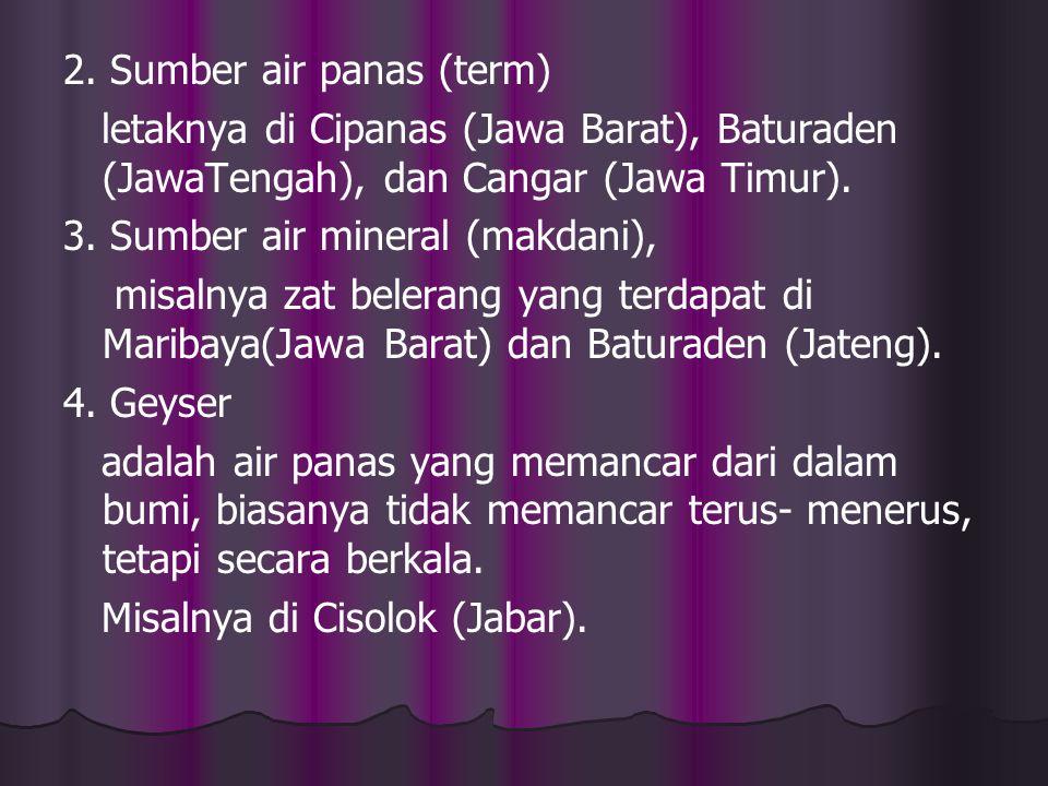 GEJALA PASCA VULKANISME 1) 1) Sumber gas / ekshalasi a. Gas belerang (H2S) / solfatar terdapat di Gunung Welirang, G. Arjuna, dan G. Anjasmoro (Jawa T