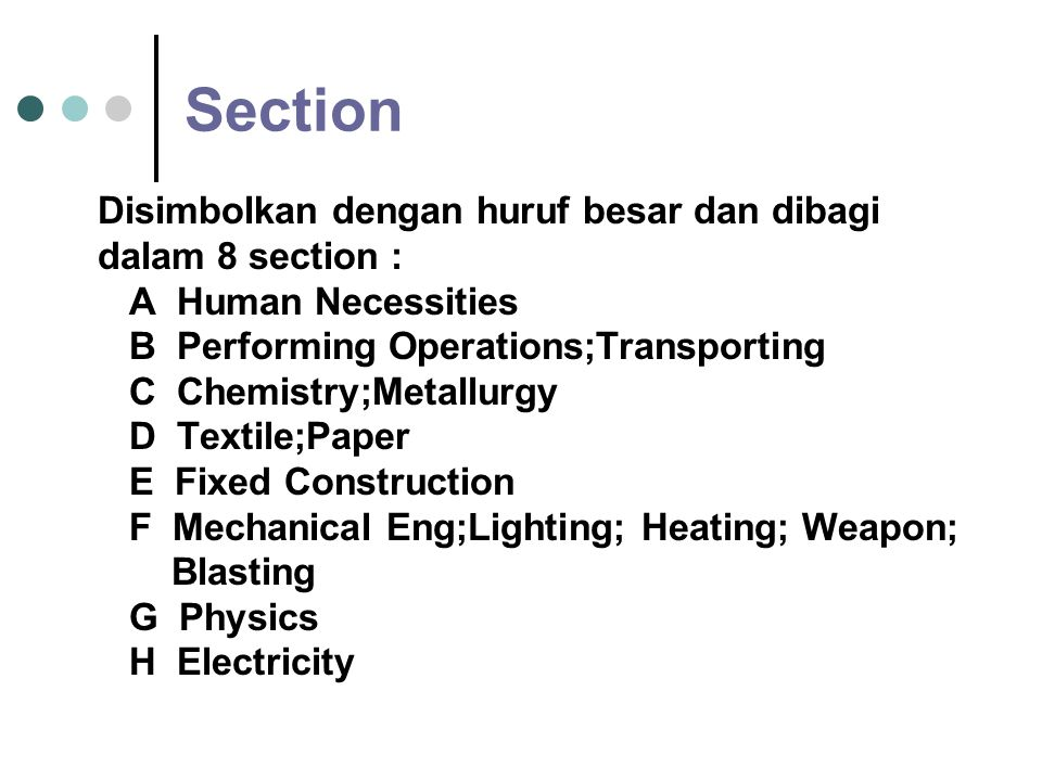 Sistem Klasifikasi Invensi Dibagi-bagi atas: - Section - Subsection - Class - Subclass - Group - Main Group - Subgroup