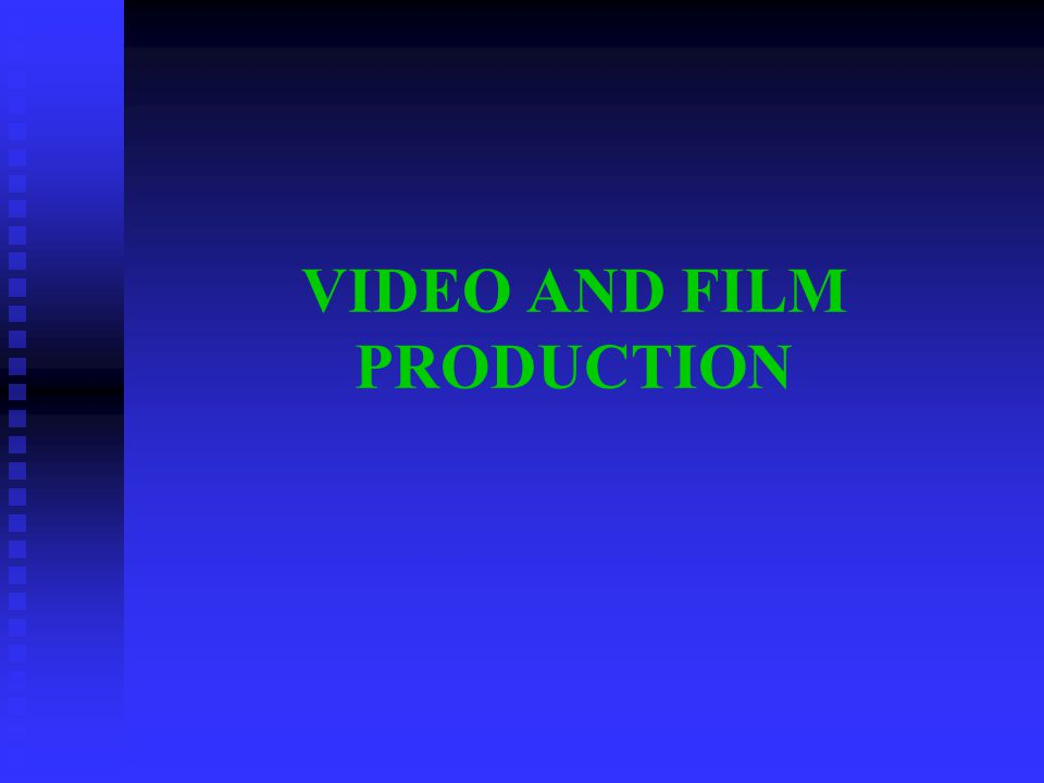 FILM PRODUCTION Pre - Production Pre - Production Production (Shooting) Production (Shooting) Post - Production Post - Production