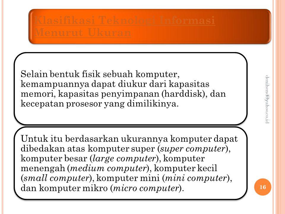 Super Computer Super computer adalah jenis komputer yang memiliki kecepatan proses paling cepat.
