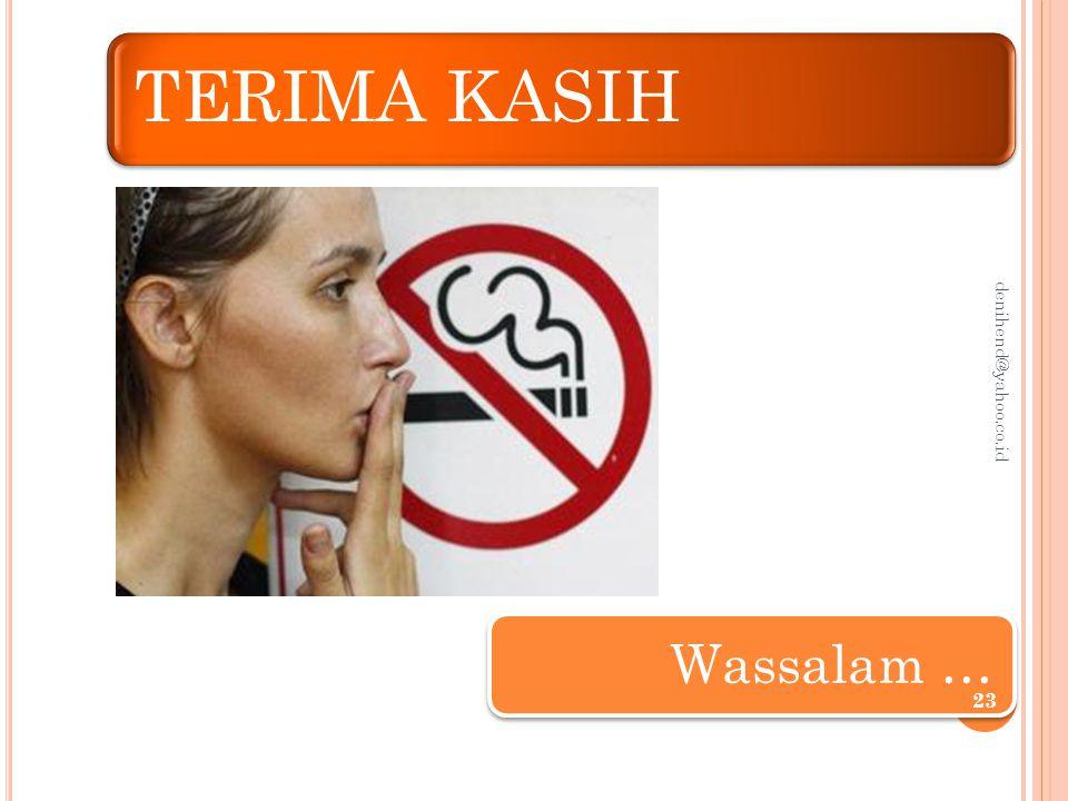 TERIMA KASIH Wassalam … 23 denihend@yahoo.co.id