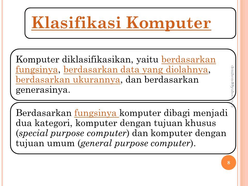 Klasifikasi Teknologi Informasi Berdasarkan data atau sinyal masukan yang diolah, komputer dapat dibedakan menjadi komputer analog, komputer digital, dan komputer hybrid.