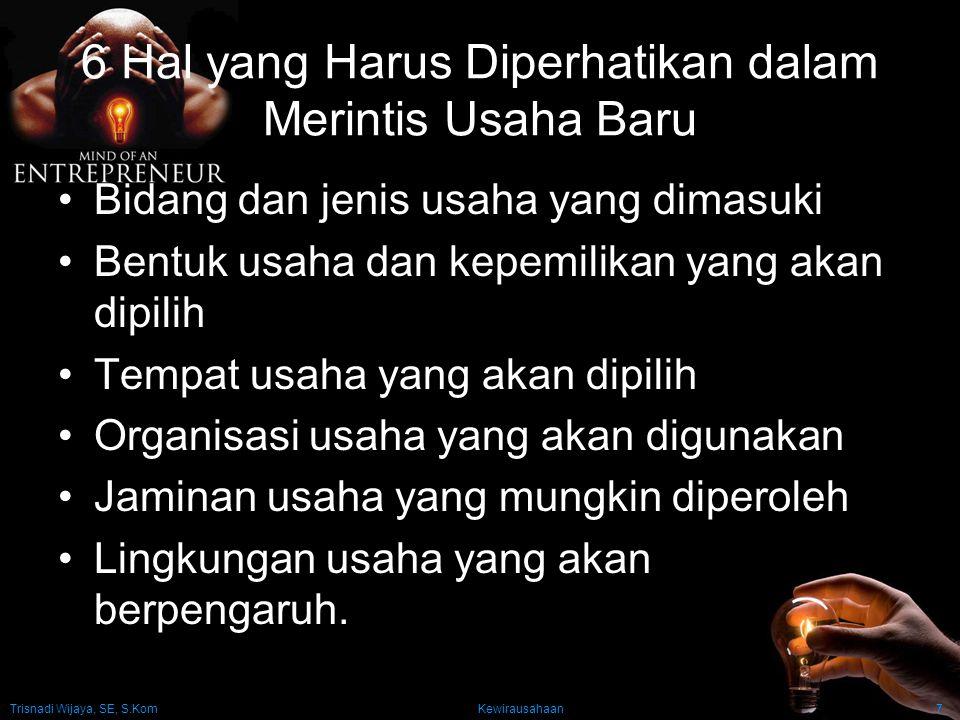 Trisnadi Wijaya, SE, S.Kom Kewirausahaan8 Bidang dan Jenis Usaha yang Dimasuki Pertanian (agriculture): usaha pertanian, kehutanan, perikanan, dan perkebunan.