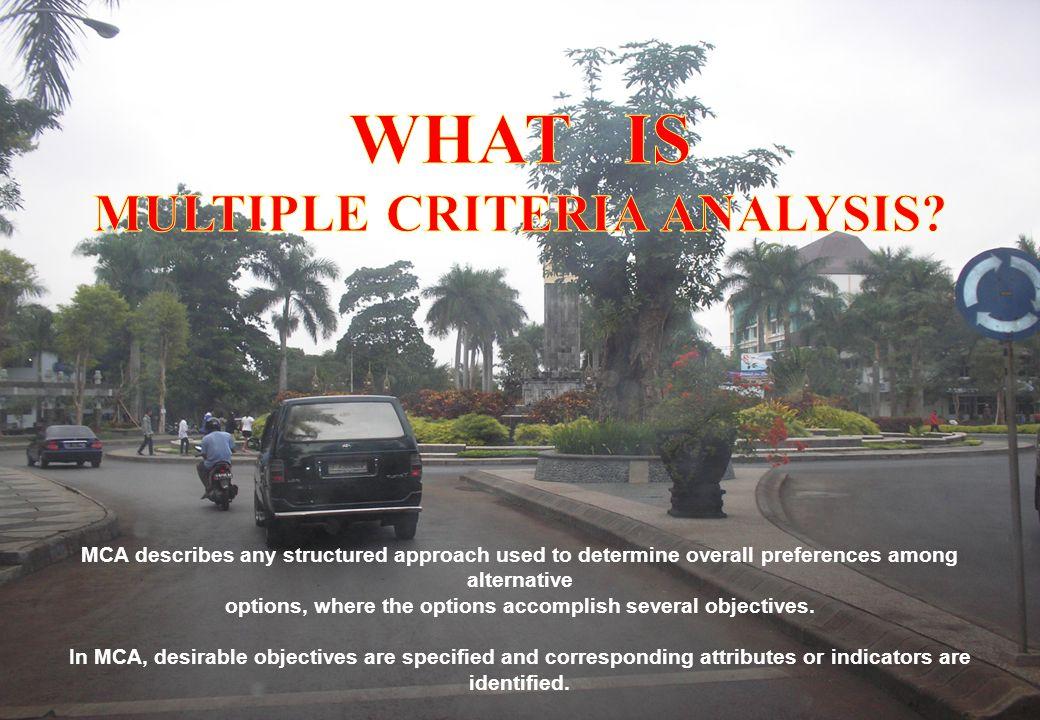 2 MULTIPLE CRITERIA DECISION MAKING (MCDM) SITUASI PENGAMBILAN KEPUTUSAN: 1.Involving a single decision criteria ( SINGLE OBJECTIVE) 2.Involves several conflicting objectives (MULTIPLE OBJECTIVE) Analisis Pengambilan Keputusan: 1.A decision maker 2.An array of feasible choices 3.A well defined criteria, such as utility or profit: SINGLE or MULTIPLE Multiple Criteria Decision Making (MCDM) merupakan suatu metode pengambilan keputusan yang didasarkan atas teori-teori, proses-proses, dan metode analitik yang melibatkan ketidakpastian, dinamika, dan aspek kriteria jamak.