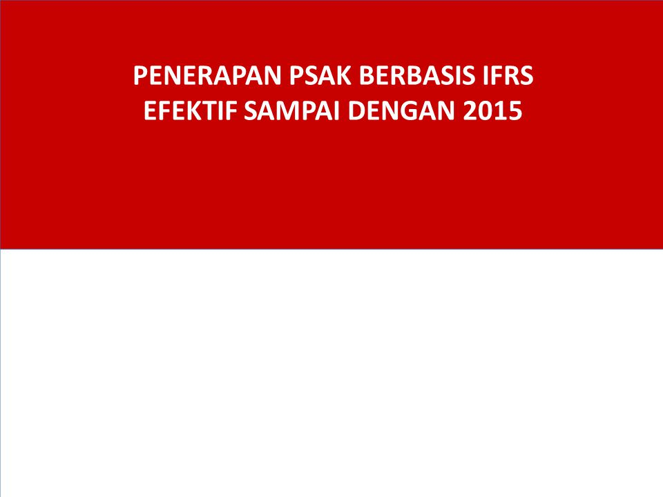 PSAK 2013 & 2014 22 NOIFRSSTATUS 1IFRS 10: Consolidated Financial Statements PSAK 65: Laporan Keuangan Konsolidasian [1 Jan 2015] 2IFRS 11: Joint ArrangementsPSAK 66: Pengaturan Bersama [1 Jan 2015] 3IFRS 12: Disclosure of Interests in Other Entities PSAK 67: Pengungkapan Kepentingan dalam Entitas Lain [1 Jan 2015] 4IFRS 13: Fair Value MeasurementPSAK 68: Pengukuran Nilai Wajar [1 Jan 2015] 5IFRIC 18: Transfer of Assets from Customers ISAK 27: Pengalihan Aset dari Pelanggan [1 Jan 2014] 6IFRIC 19: Extinguishing Financial Liabilities with Equity Instruments ISAK 28: Pengakhiran Liabilitas Keuangan dengan Instrumen Ekuitas [1 Jan 2014] 7IFRIC 20: Stripping Costs in the Production Phase of a Surface Mining ISAK 29: Biaya Pengupasan Lapisan Tanah tahap Produksi pada Pertambangan Terbuka [1 Jan 2014]