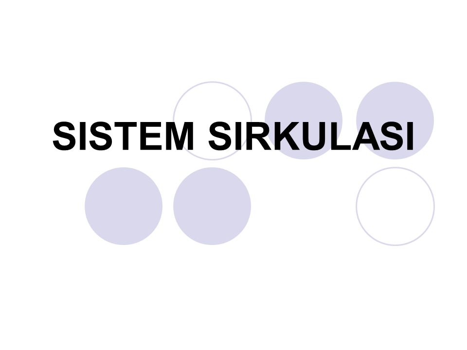 sistem sirkulasi adalah: penghubung antara lingkungan eksternal & lingkungan cairan internal tubuh sistem ini membawa nutrien & gas ke semua sel, jaringan, organ dan sistem organ serta membawa produk akhir keluar