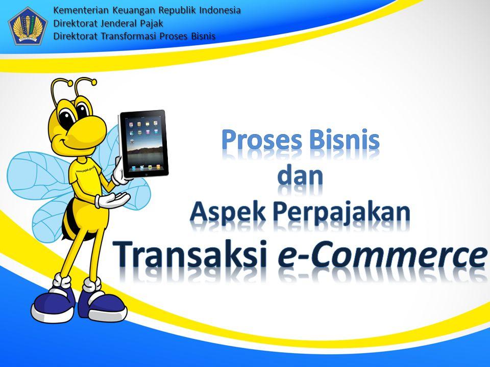 Kementerian Keuangan Republik Indonesia Direktorat Jenderal Pajak Direktorat Transformasi Proses Bisnis
