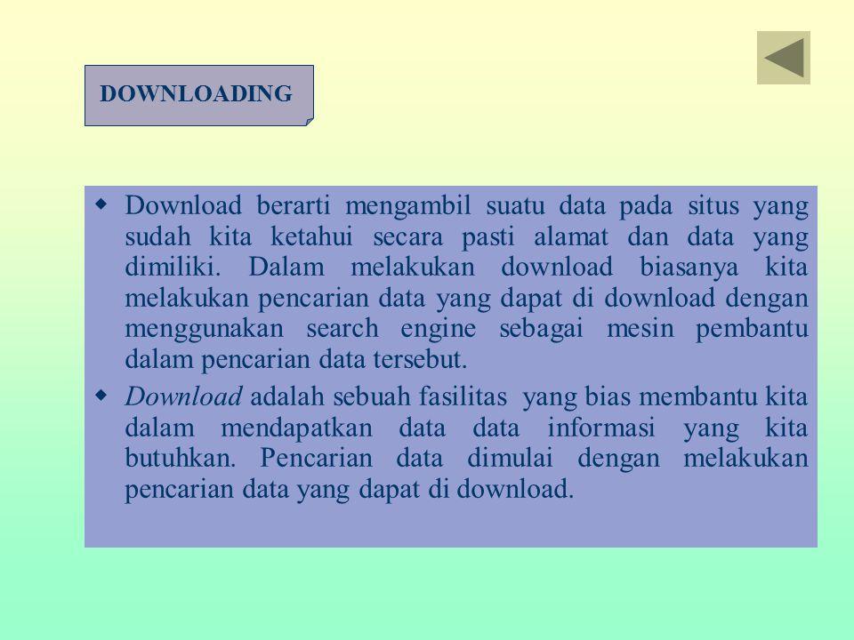  Download berarti mengambil suatu data pada situs yang sudah kita ketahui secara pasti alamat dan data yang dimiliki. Dalam melakukan download biasan