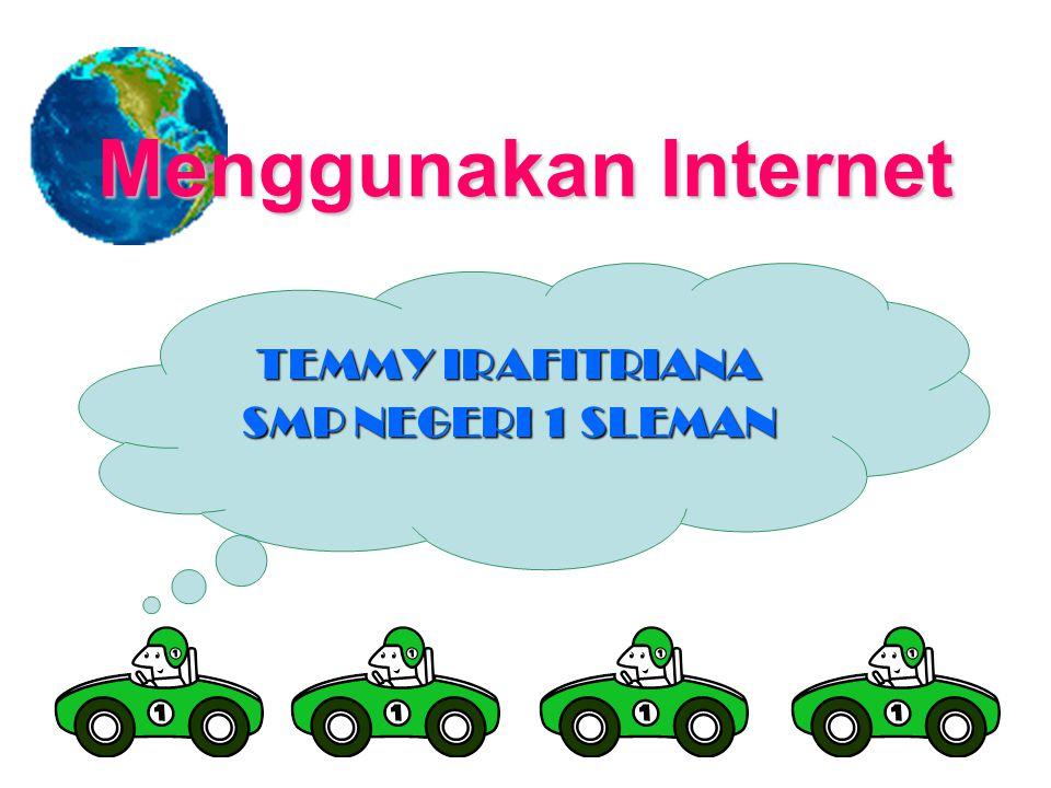 Menggunakan Internet TEMMY IRAFITRIANA SMP NEGERI 1 SLEMAN