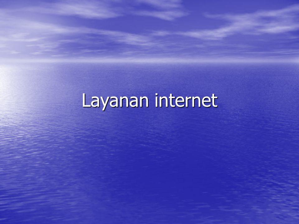 Beberapa layanan umum yang sering digunakan www(world wide web):merupakan layanan internet yang paling dikenal www(world wide web):merupakan layanan internet yang paling dikenal E-mail:merupakan layanan yang memungkinkan anda mengirim surat elektronik melalui internet.