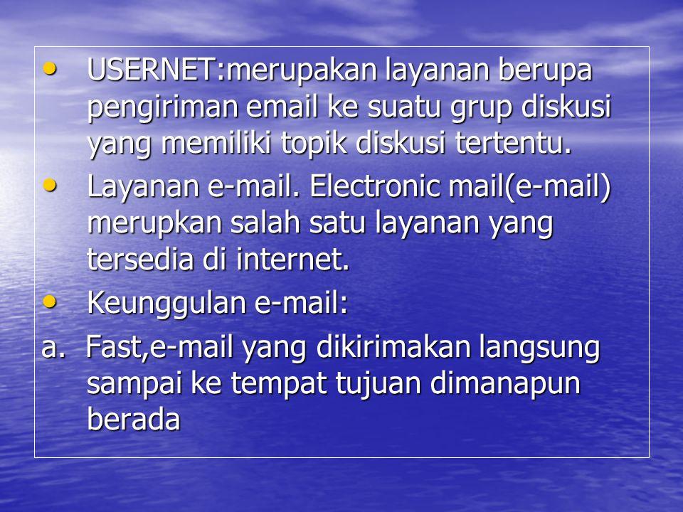 USERNET:merupakan layanan berupa pengiriman email ke suatu grup diskusi yang memiliki topik diskusi tertentu. USERNET:merupakan layanan berupa pengiri