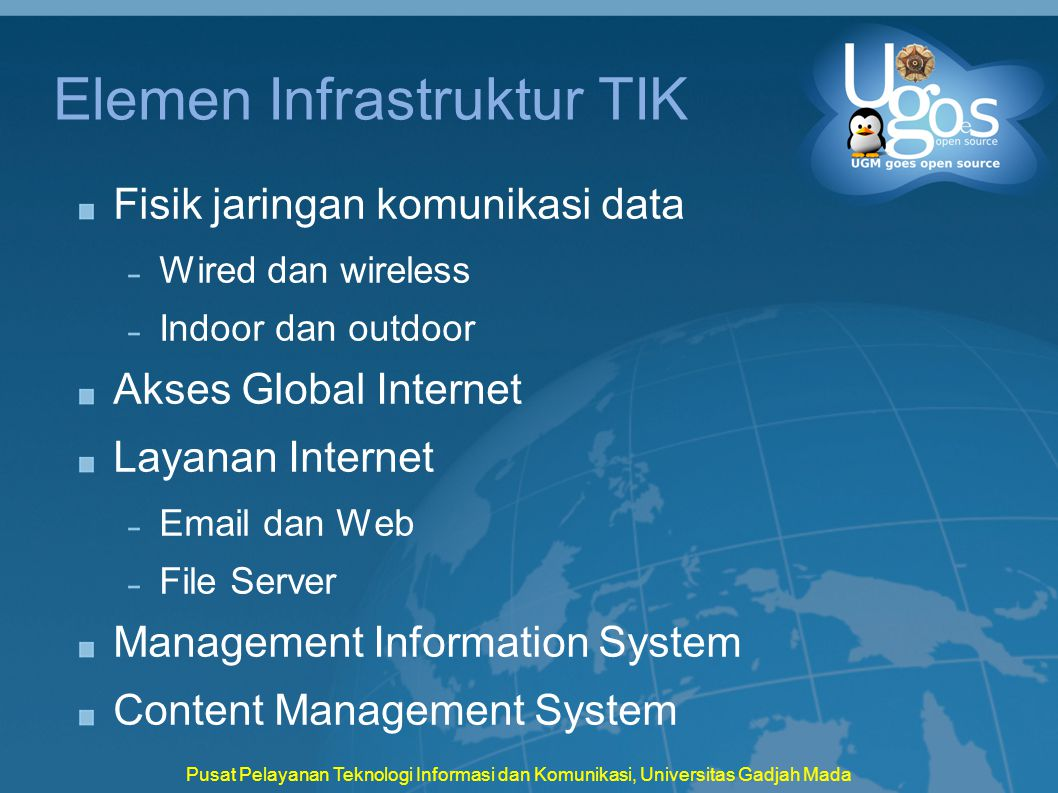 Pusat Pelayanan Teknologi Informasi dan Komunikasi, Universitas Gadjah Mada Elemen Infrastruktur TIK Fisik jaringan komunikasi data Wired dan wireless