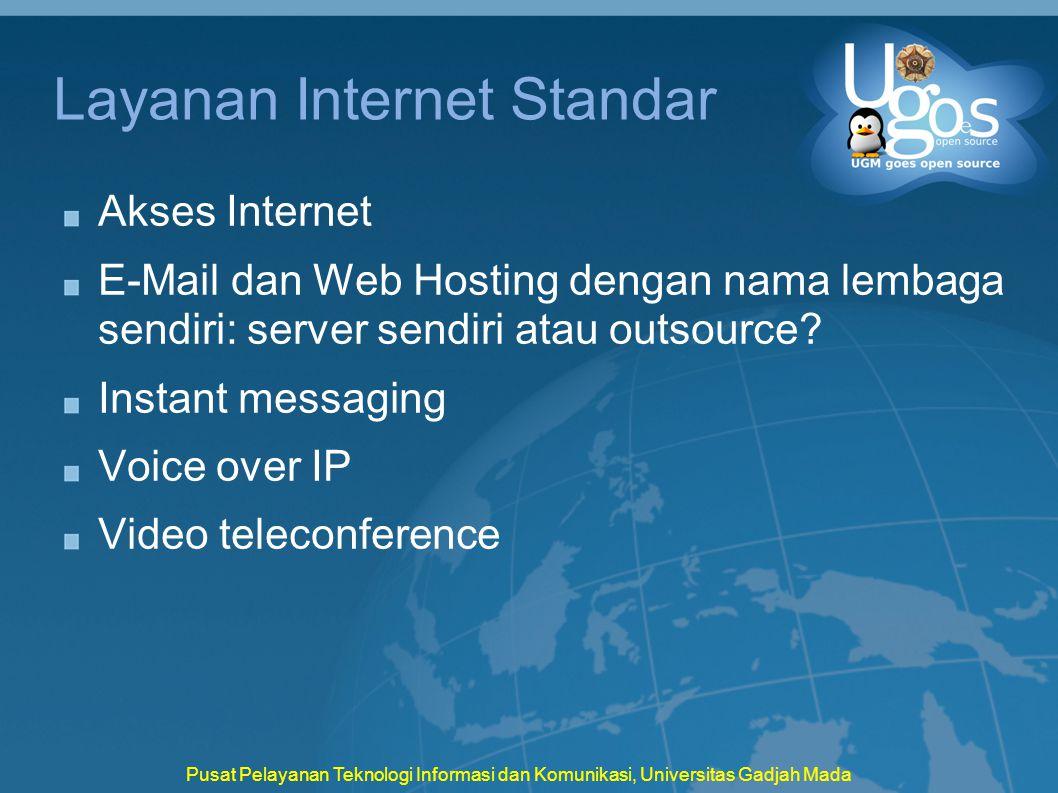 Pusat Pelayanan Teknologi Informasi dan Komunikasi, Universitas Gadjah Mada Layanan Internet Standar Akses Internet E-Mail dan Web Hosting dengan nama