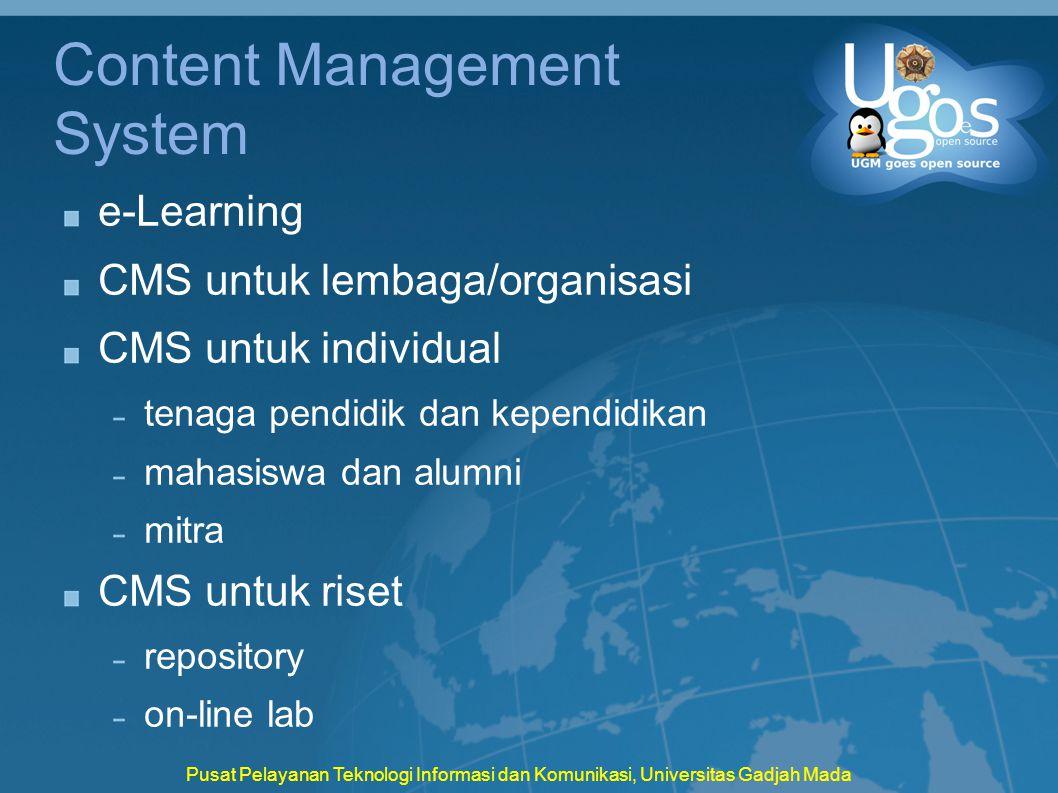 Pusat Pelayanan Teknologi Informasi dan Komunikasi, Universitas Gadjah Mada Content Management System e-Learning CMS untuk lembaga/organisasi CMS untu