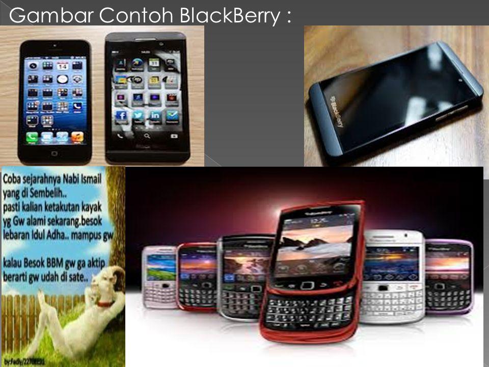 Gambar Contoh BlackBerry :