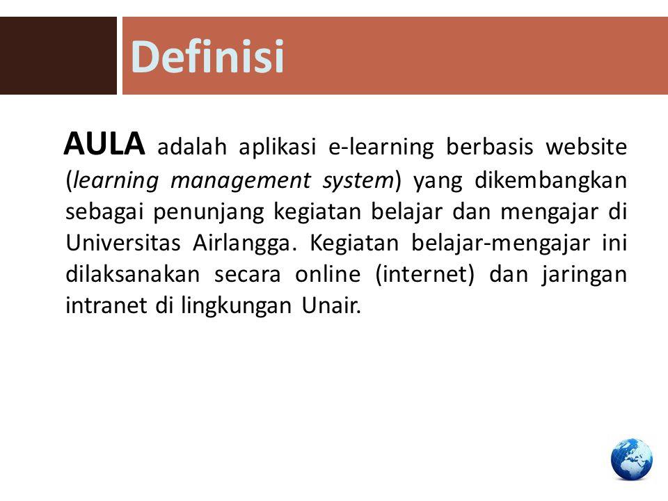 AULA adalah aplikasi e-learning berbasis website (learning management system) yang dikembangkan sebagai penunjang kegiatan belajar dan mengajar di Uni