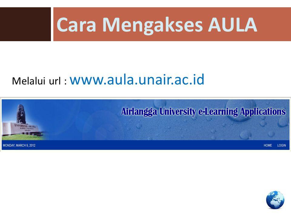 Cara Mengakses AULA Melalui url : www.aula.unair.ac.id