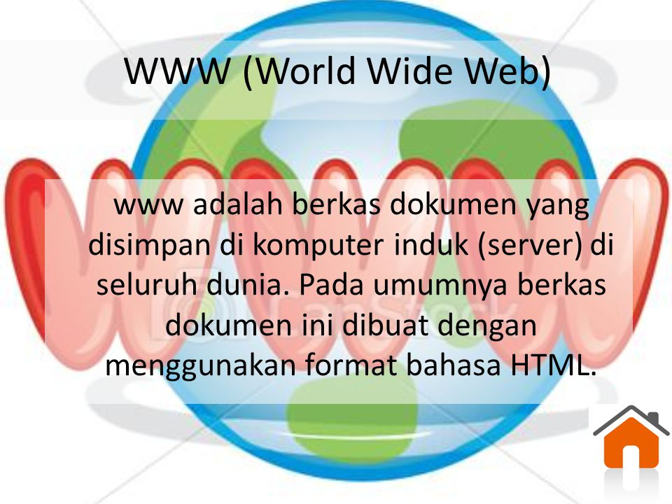 www adalah berkas dokumen yang disimpan di komputer induk (server) di seluruh dunia. Pada umumnya berkas dokumen ini dibuat dengan menggunakan format