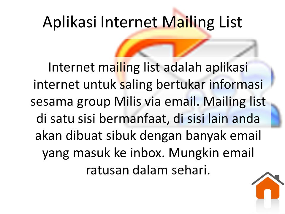 Aplikasi Internet Mailing List Internet mailing list adalah aplikasi internet untuk saling bertukar informasi sesama group Milis via email. Mailing li