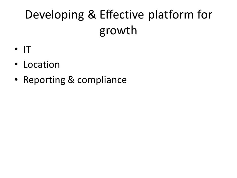 Developing & Effective platform for growth IT Location Reporting & compliance