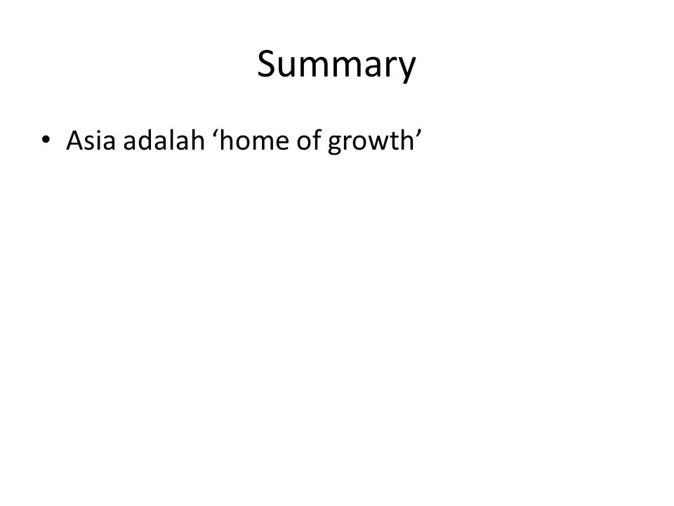 Summary Asia adalah 'home of growth'