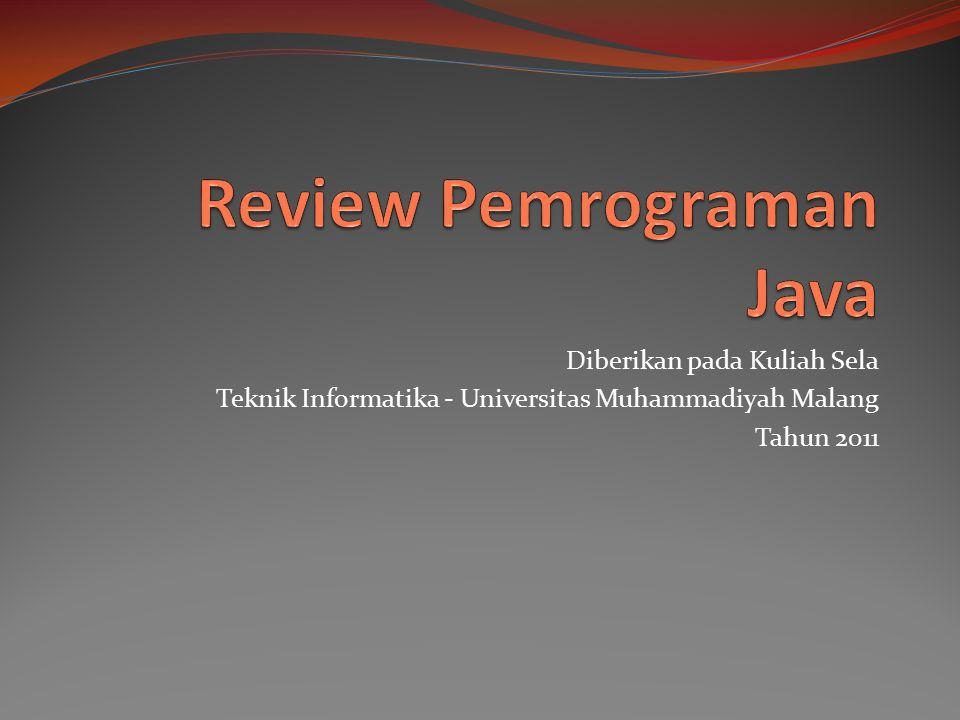 Diberikan pada Kuliah Sela Teknik Informatika - Universitas Muhammadiyah Malang Tahun 2011