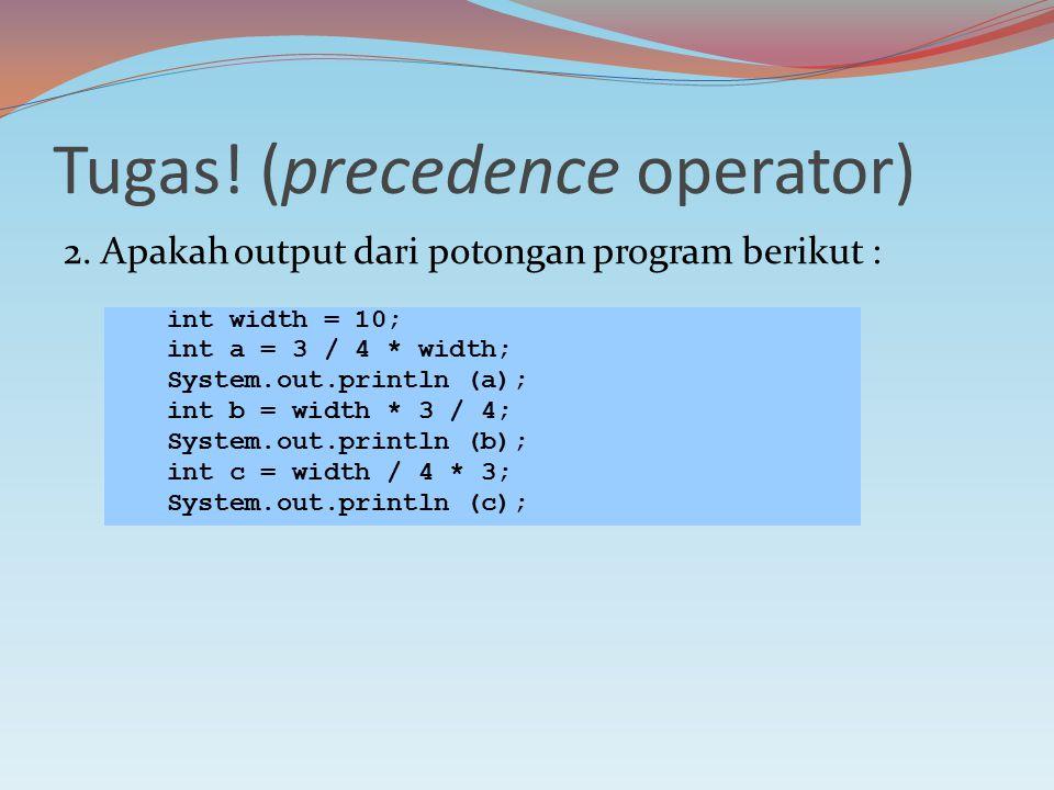 Tugas. (precedence operator) 2.