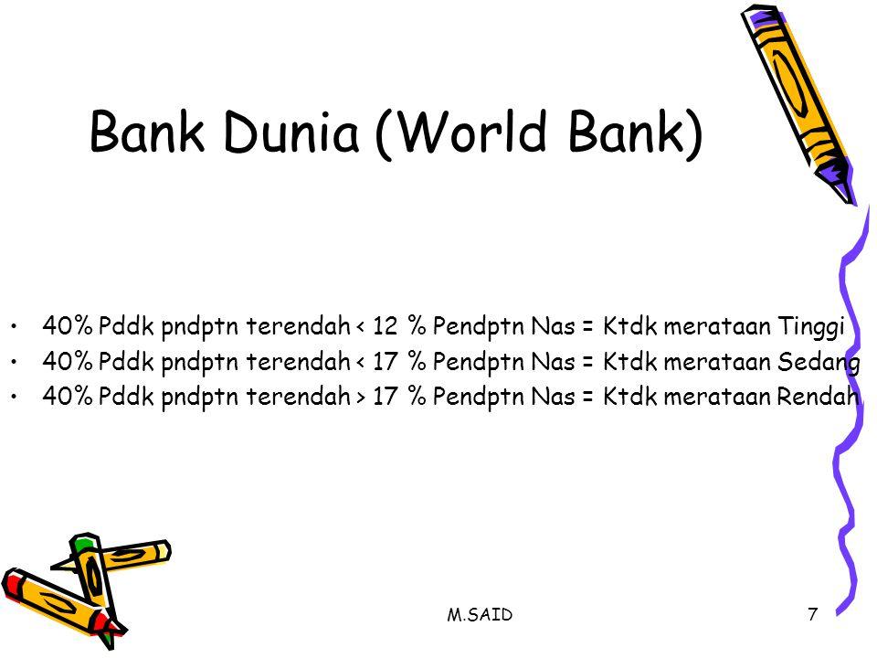 7 Bank Dunia (World Bank) 40% Pddk pndptn terendah < 12 % Pendptn Nas = Ktdk merataan Tinggi 40% Pddk pndptn terendah < 17 % Pendptn Nas = Ktdk merata