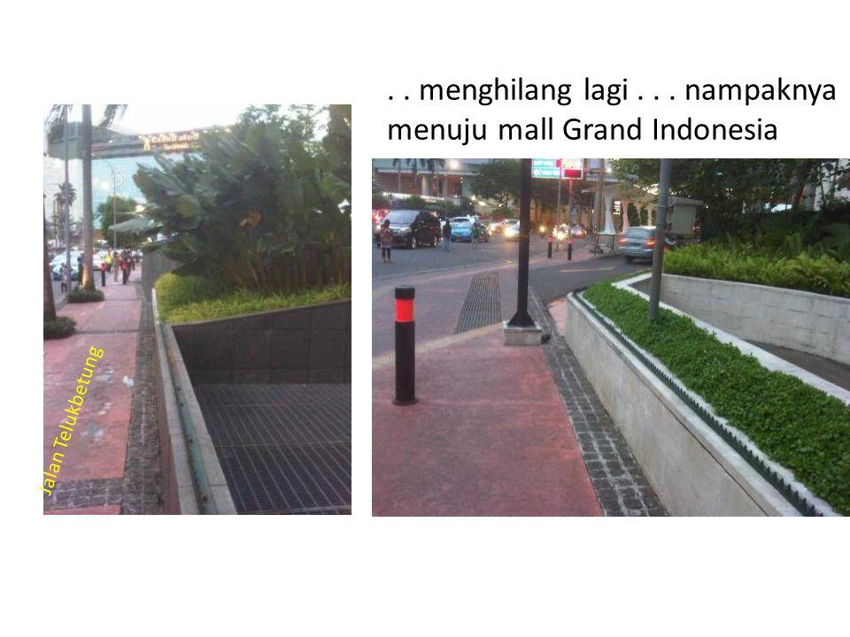 .. menghilang lagi... nampaknya menuju mall Grand Indonesia Jalan Telukbetung