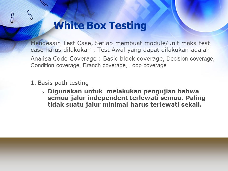 White Box Testing 3 public static int binarySearch( int key, int[] sequence ) { int bottom = 0; int top = sequence.length - 1; int mid = 0; int keyPosition = -1; while( bottom <= top && keyPosition == -1 ) { mid = ( top + bottom ) / 2; if( sequence[ mid ] == key ) { keyPosition = mid; } else { if( sequence[ mid ] < key ) { bottom = mid + 1; } else { top = mid - 1; } return keyPosition; } 11 2 2 10 F F 3 T T F F 4 T 4 T 5 T 5 T 6 F 6 F
