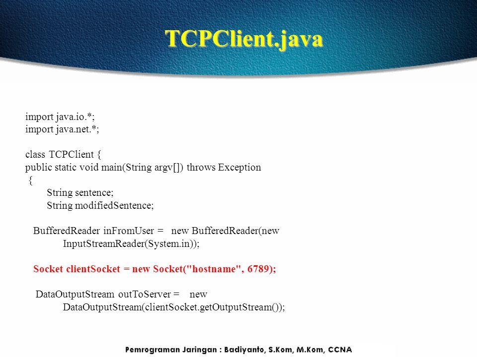 BufferedReader inFromServer = new BufferedReader(new InputStreamReader(clientSocket.getInputStream())); sentence = inFromUser.readLine(); outToServer.writeBytes(sentence + \n ); modifiedSentence = inFromServer.readLine(); System.out.println( FROM SERVER: + modifiedSentence); clientSocket.close(); } } TCPClient.java