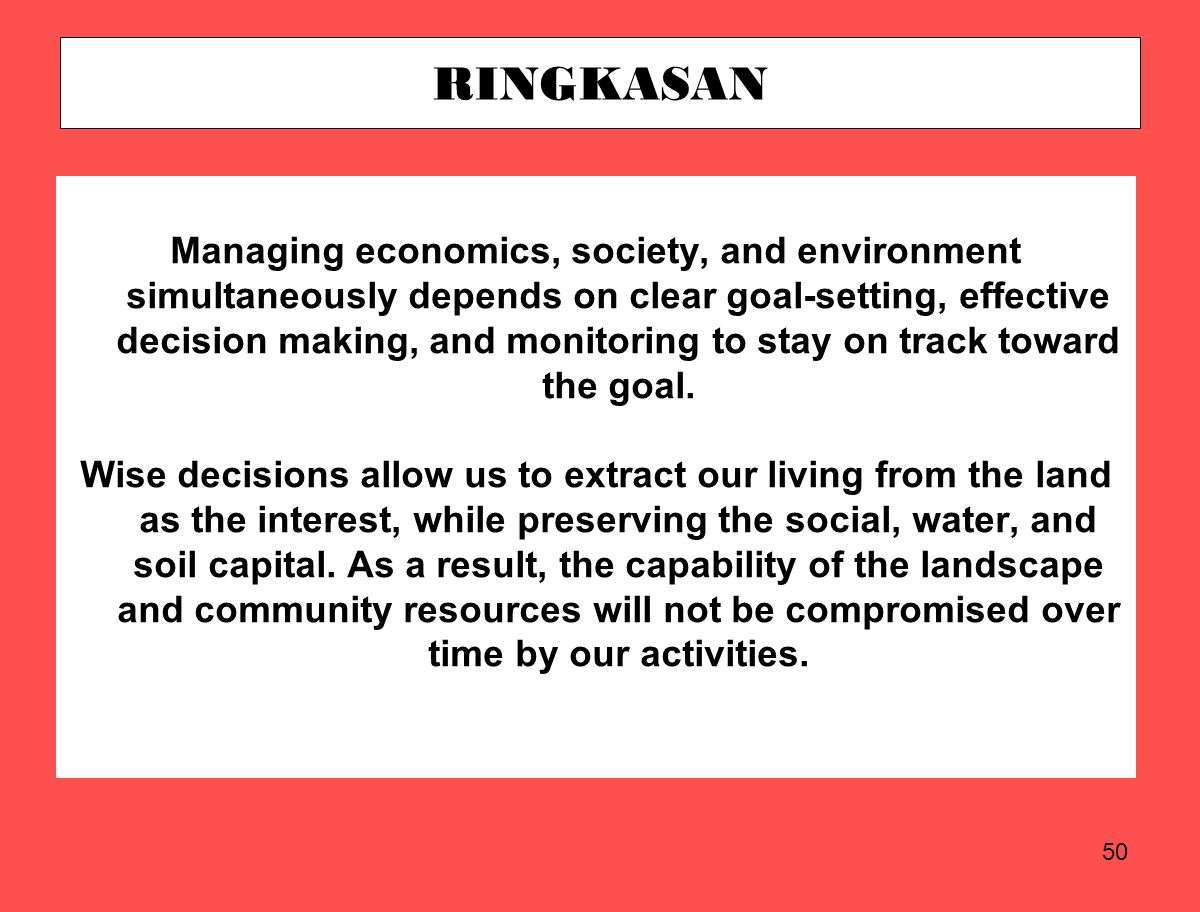 50 Managing economics, society, and environment simultaneously depends on clear goal-setting, effective decision making, and monitoring to stay on tra