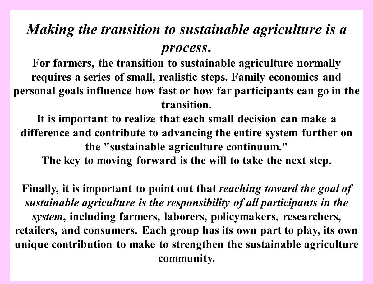 66 Making the transition to sustainable agriculture is a process.