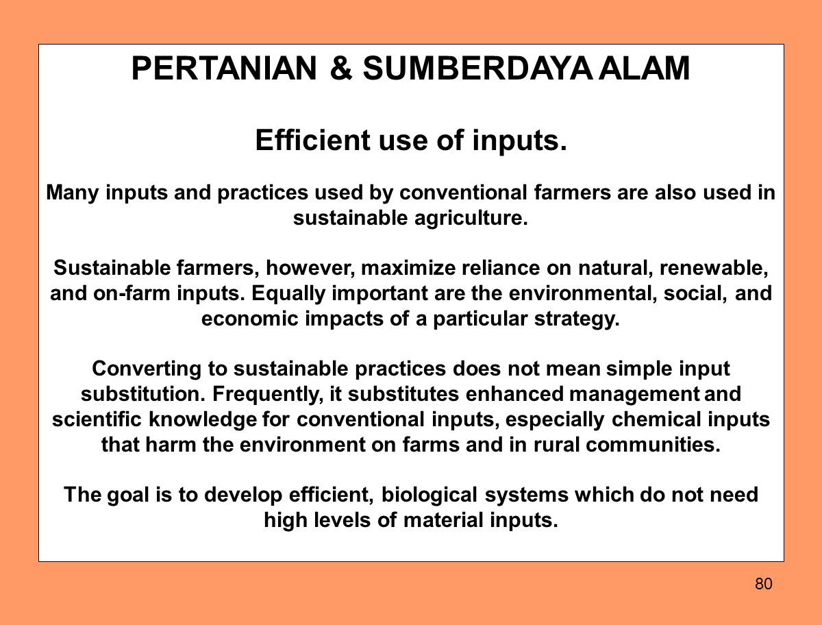 80 PERTANIAN & SUMBERDAYA ALAM Efficient use of inputs.