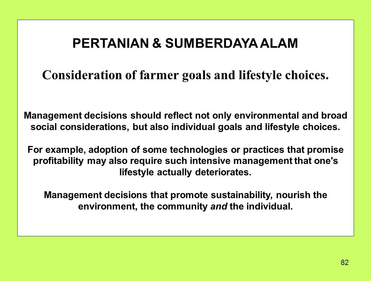 82 PERTANIAN & SUMBERDAYA ALAM Consideration of farmer goals and lifestyle choices.