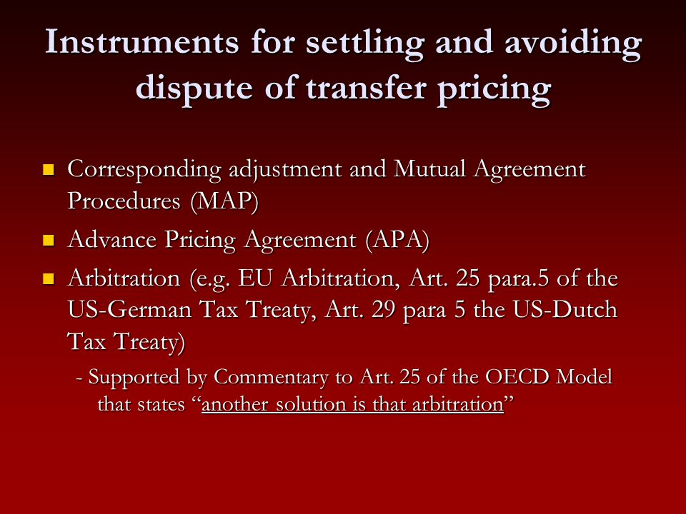 Instruments for settling and avoiding dispute of transfer pricing Corresponding adjustment and Mutual Agreement Procedures (MAP) Corresponding adjustm