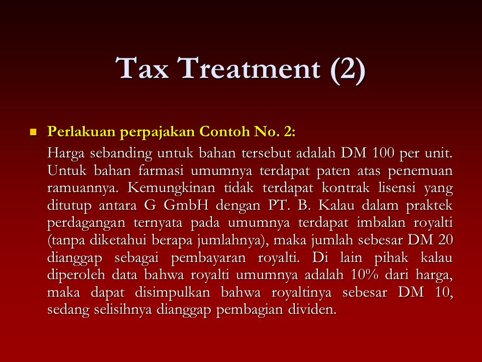 Tax Treatment (2) Perlakuan perpajakan Contoh No. 2: Perlakuan perpajakan Contoh No. 2: Harga sebanding untuk bahan tersebut adalah DM 100 per unit. U