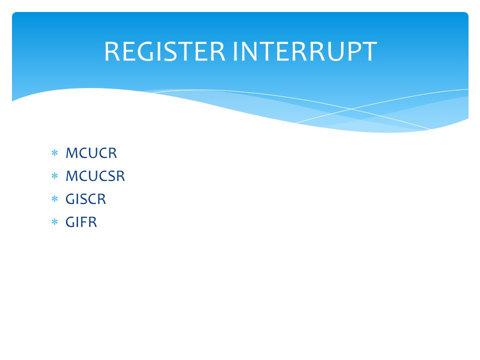  MCUCR  MCUCSR  GISCR  GIFR REGISTER INTERRUPT