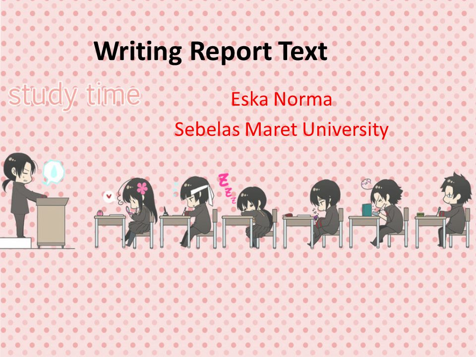 Writing Report Text Eska Norma Sebelas Maret University