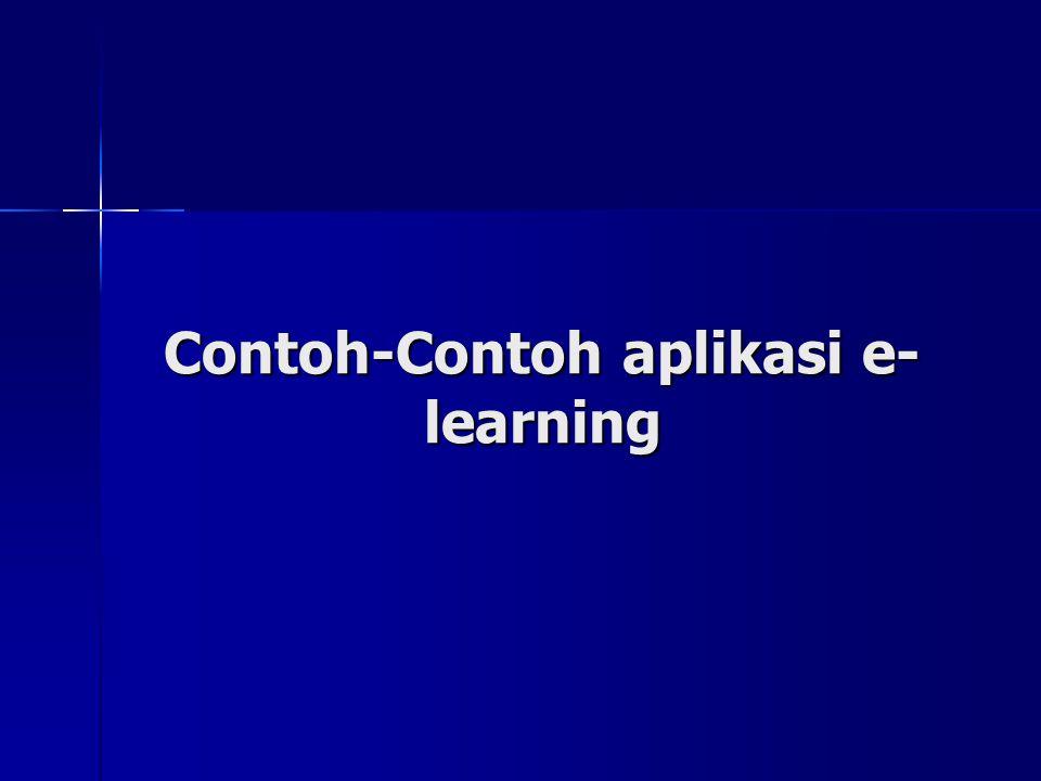 Contoh-Contoh aplikasi e- learning