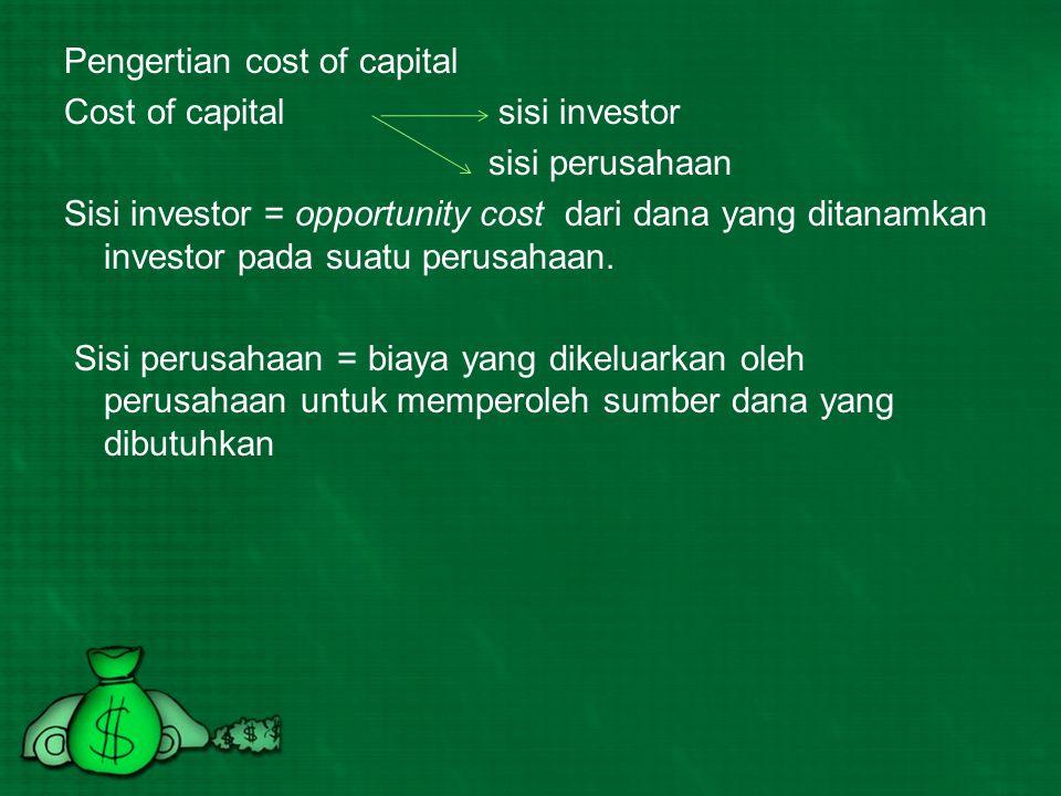 Perhitungan cost of capital sangat penting karena: 1.Membantu perusahaan untuk melakukan bench mark pada perusahaan lain yang cukup baik 2.Membantu membuat keputusan karena cost of capital telah diestimasi