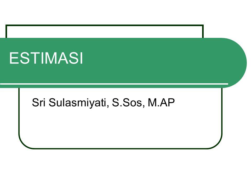 ESTIMASI Sri Sulasmiyati, S.Sos, M.AP