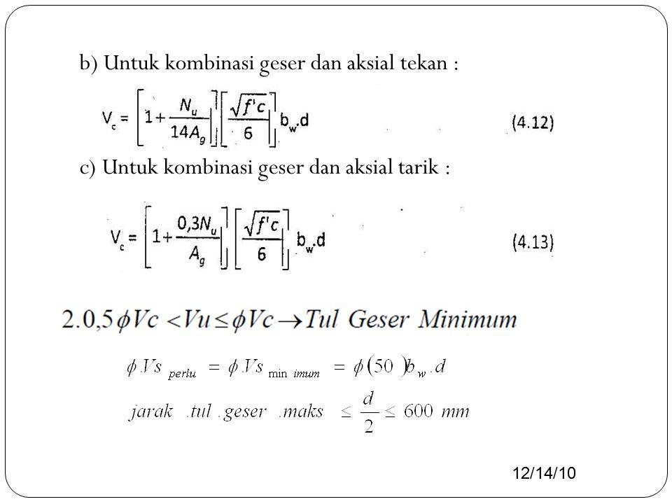 b) Untuk kombinasi geser dan aksial tekan : c) Untuk kombinasi geser dan aksial tarik : 12/14/10