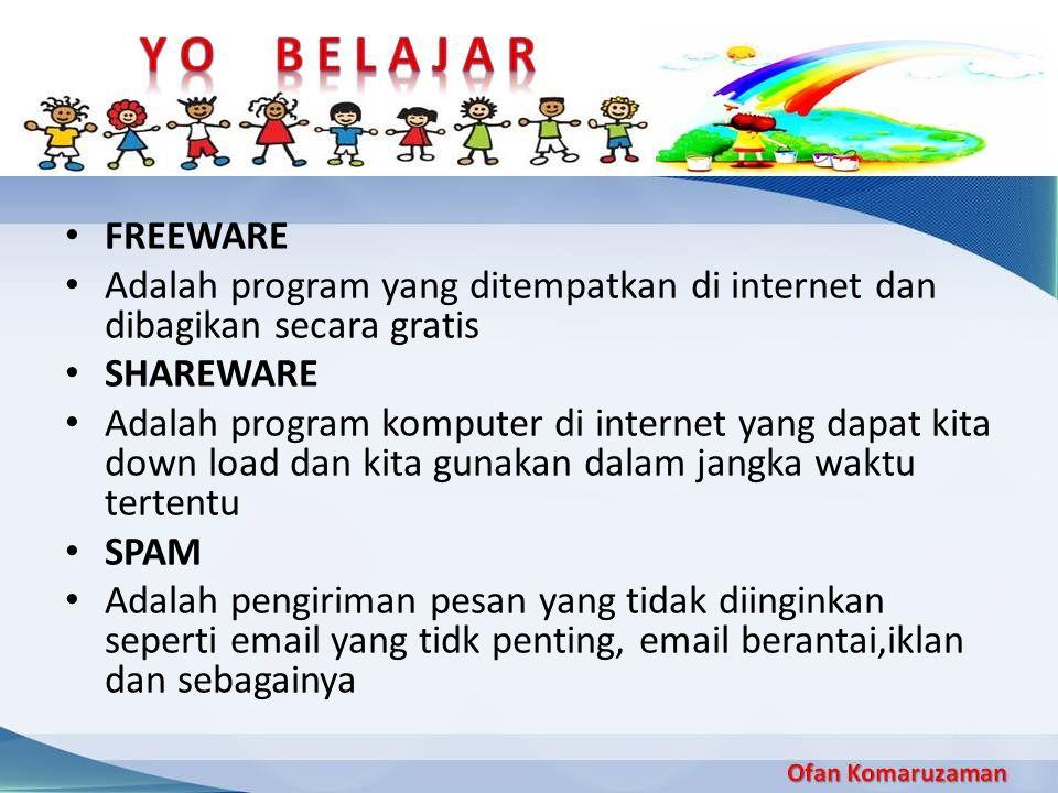 FREEWARE Adalah program yang ditempatkan di internet dan dibagikan secara gratis SHAREWARE Adalah program komputer di internet yang dapat kita down lo