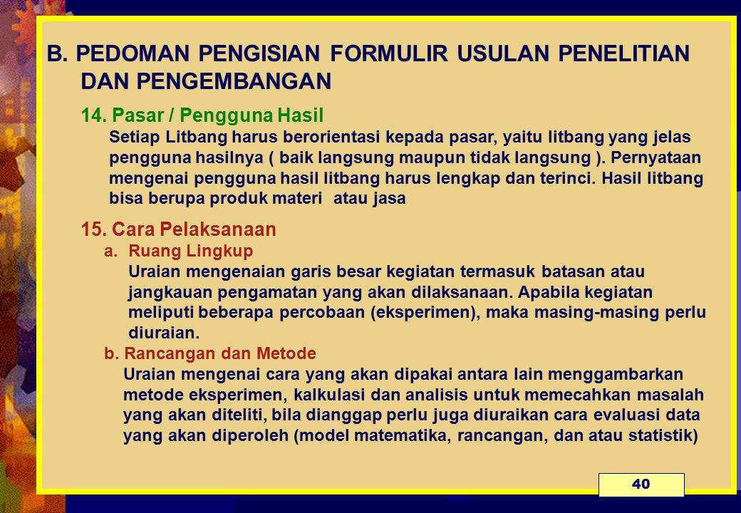 B.PEDOMAN PENGISIAN FORMULIR USULAN PENELITIAN DAN PENGEMBANGAN 14.