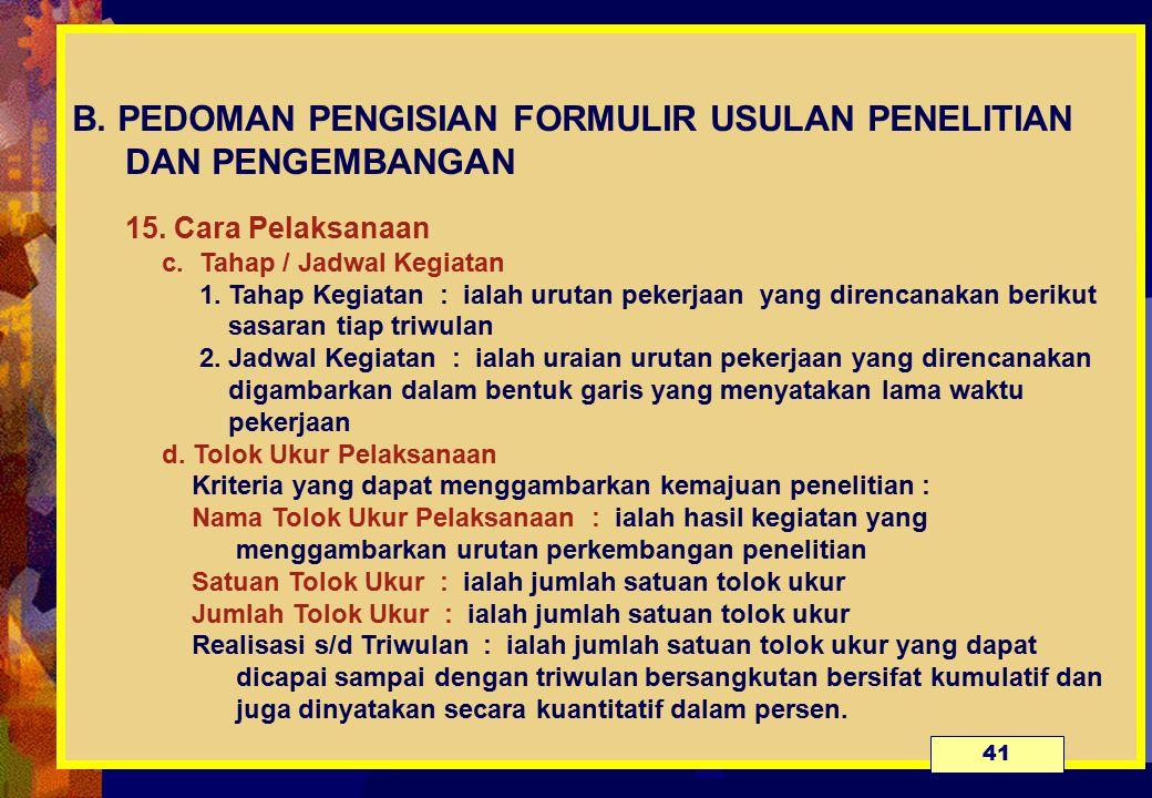 B.PEDOMAN PENGISIAN FORMULIR USULAN PENELITIAN DAN PENGEMBANGAN 15.