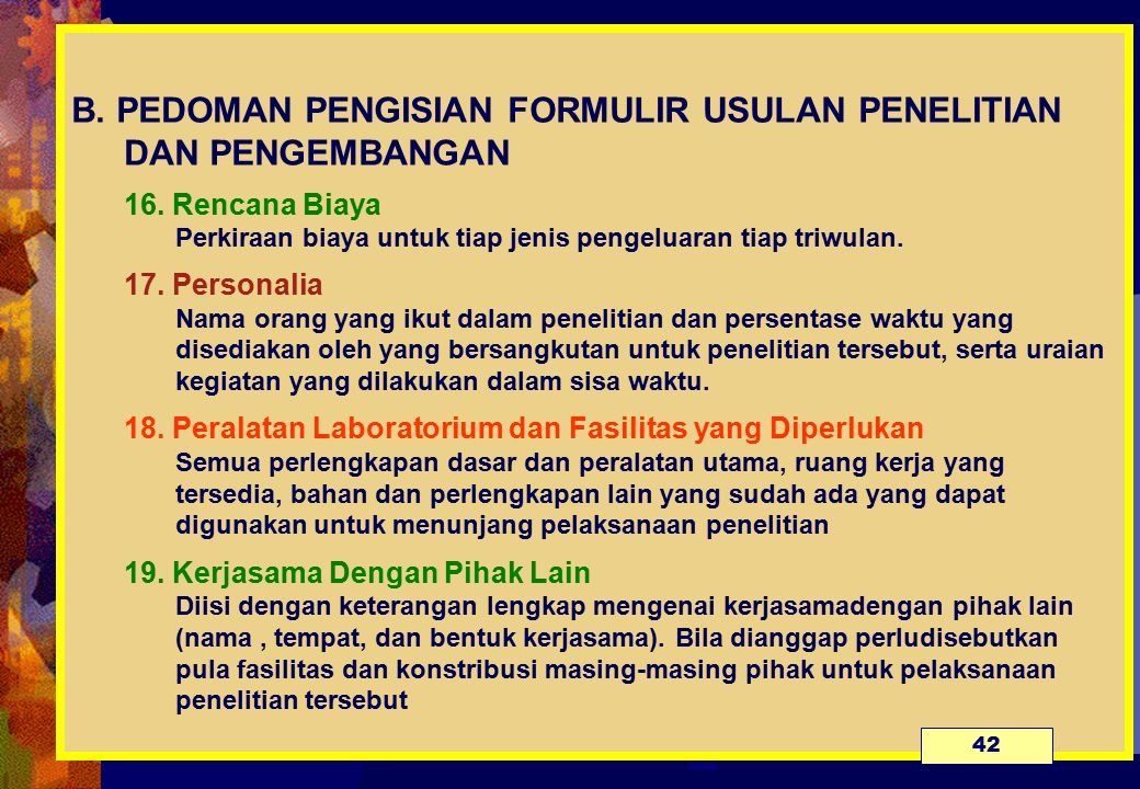 B.PEDOMAN PENGISIAN FORMULIR USULAN PENELITIAN DAN PENGEMBANGAN 16.